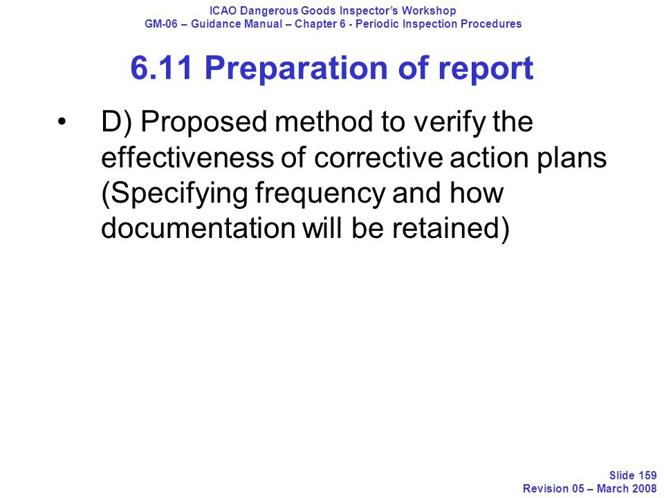 D) Proposed method to verify the effectiveness of corrective action plans (Specifying frequency and how documentation will be retained) ICAO Dangerous