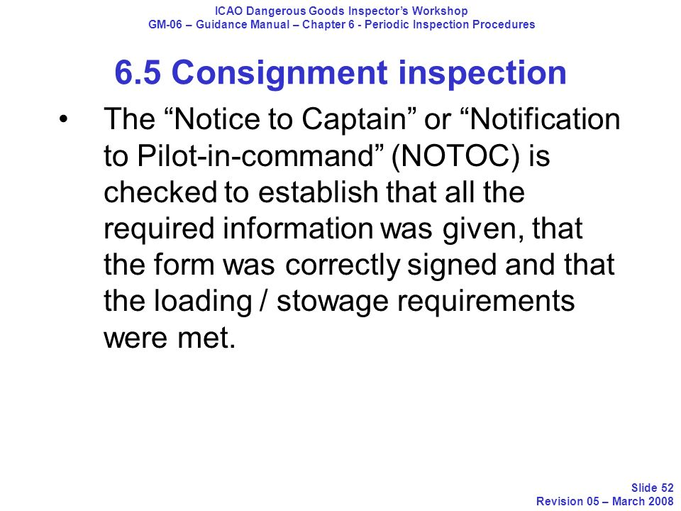 The Notice to Captain or Notification to Pilot-in-command (NOTOC) is checked to establish that all the required information was given, that the form w