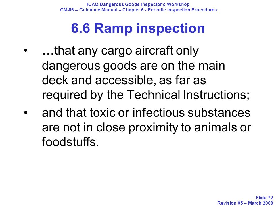 …that any cargo aircraft only dangerous goods are on the main deck and accessible, as far as required by the Technical Instructions; and that toxic or
