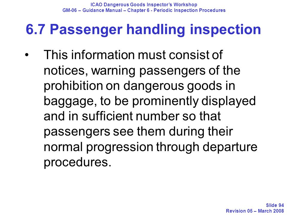This information must consist of notices, warning passengers of the prohibition on dangerous goods in baggage, to be prominently displayed and in suff