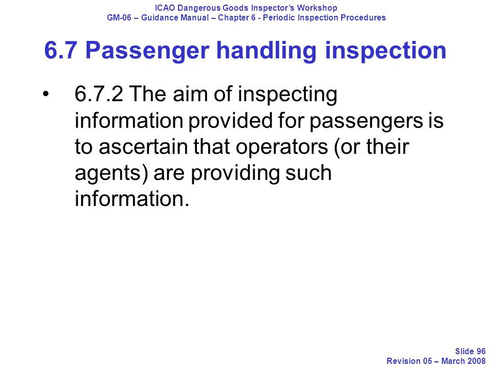 6.7.2 The aim of inspecting information provided for passengers is to ascertain that operators (or their agents) are providing such information. ICAO