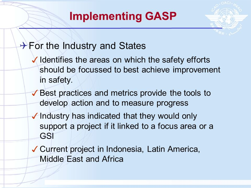 Implementing GASP For the Industry and States Identifies the areas on which the safety efforts should be focussed to best achieve improvement in safet