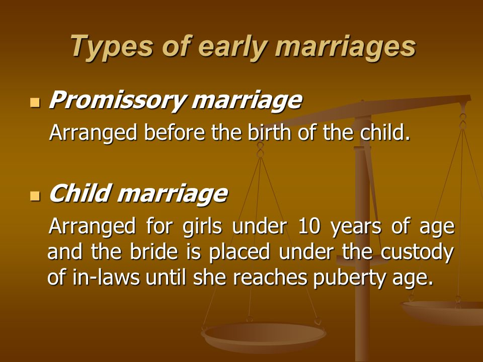 Types of marriage contd Early adolescent marriage Early adolescent marriage Arranged for girls between ages of 10-14.
