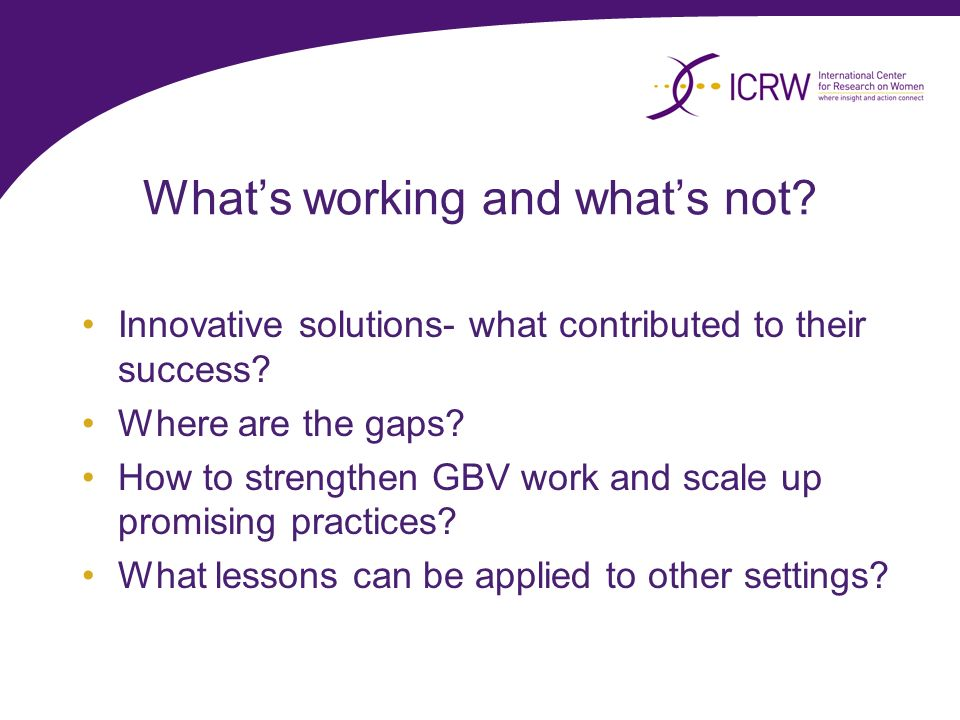 Whats working and whats not. Innovative solutions- what contributed to their success.