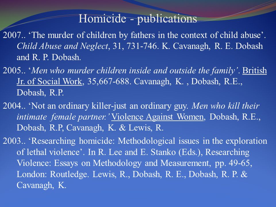 Homicide - publications 2007.. The murder of children by fathers in the context of child abuse.
