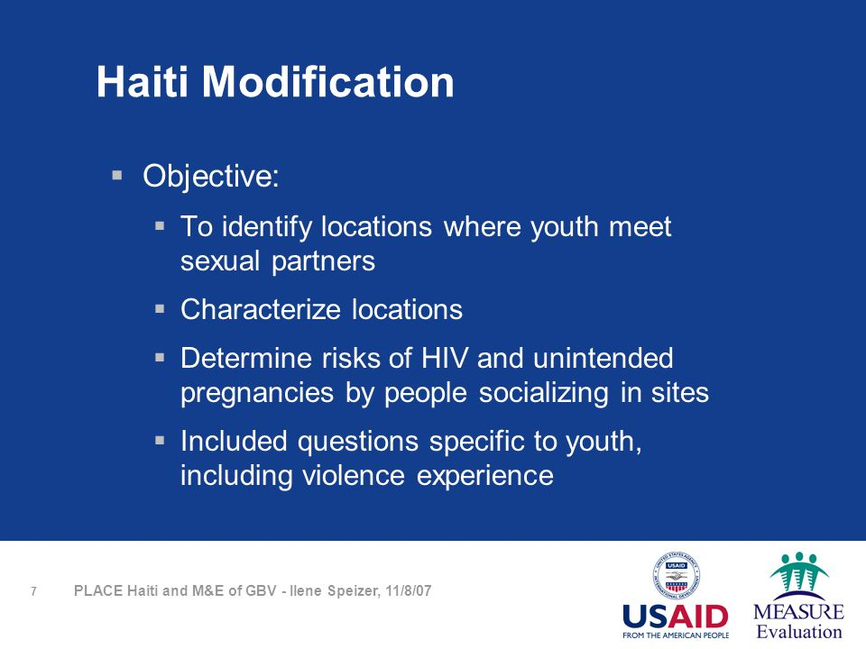 18 PLACE Haiti and M&E of GBV - Ilene Speizer, 11/8/07 Target Audience All people who have received GBV training from the IGWG, including: GBV Program Managers & Staff RH and HIV/AIDs Program Managers & Staff Program M&E Specialists USAID Mission Staff