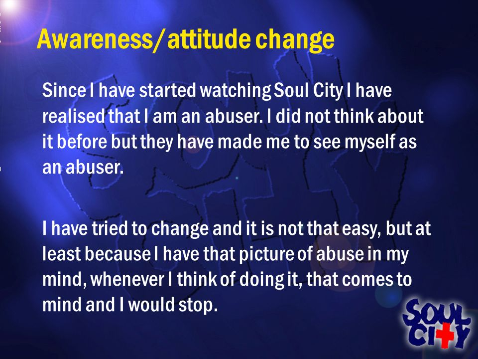 Since I have started watching Soul City I have realised that I am an abuser.