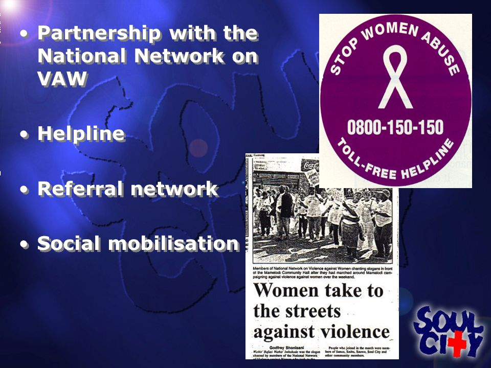 Partnership with the National Network on VAW Helpline Referral network Social mobilisation Partnership with the National Network on VAW Helpline Referral network Social mobilisation