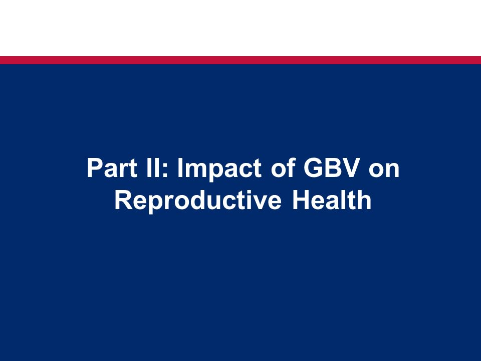 Part II: Impact of GBV on Reproductive Health
