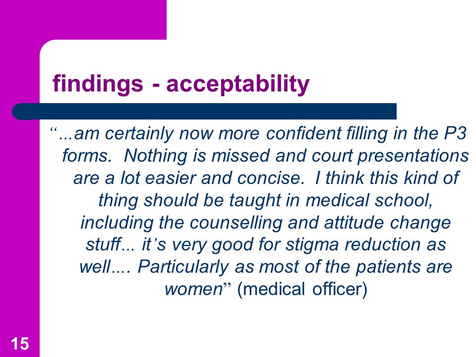 findings - acceptability … am certainly now more confident filling in the P3 forms.