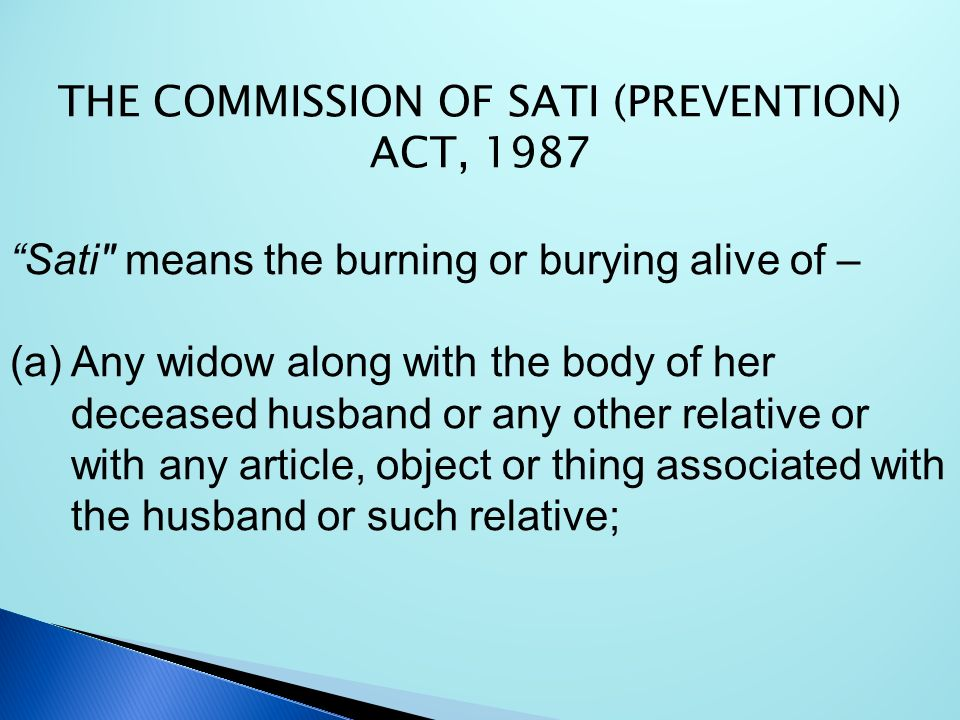 THE COMMISSION OF SATI (PREVENTION) ACT, 1987 Sati