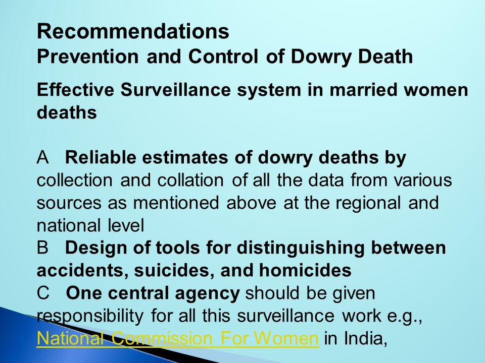 Recommendations Prevention and Control of Dowry Death Effective Surveillance system in married women deaths A Reliable estimates of dowry deaths by co