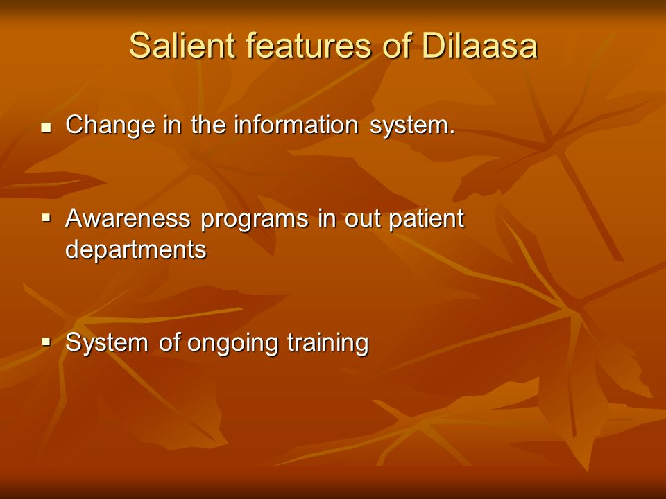 Salient features of Dilaasa Change in the information system.
