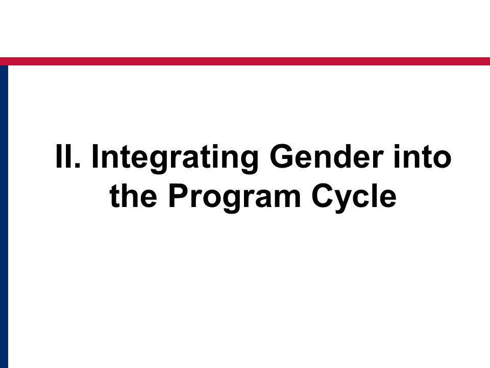 Different Contexts And remember, gender constraints and opportunities need to be investigated in specific contexts, as they vary over time and across: