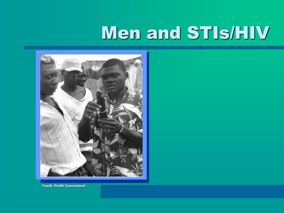 Men and STIs/HIV Family Health International
