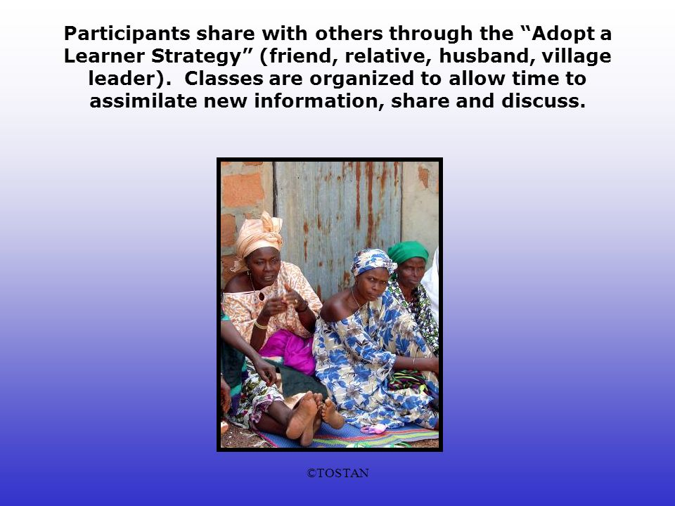 ©TOSTAN Participants share with others through the Adopt a Learner Strategy (friend, relative, husband, village leader).