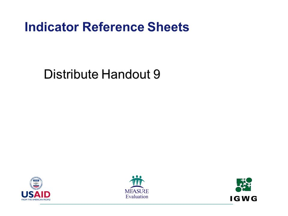 Indicator Reference Sheets Distribute Handout 9