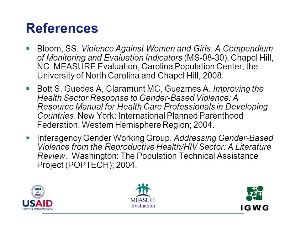 Bloom, SS. Violence Against Women and Girls: A Compendium of Monitoring and Evaluation Indicators (MS-08-30). Chapel Hill, NC: MEASURE Evaluation, Car