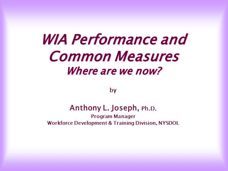 WIA Performance & Common Measures 10 Local Areas in Sanction Status F -- Failed the performance standard for the measure in the current quarter – PY04 Q2.