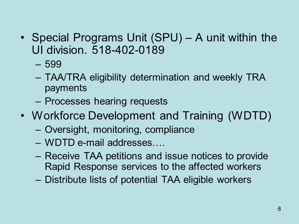 6 Special Programs Unit (SPU) – A unit within the UI division.