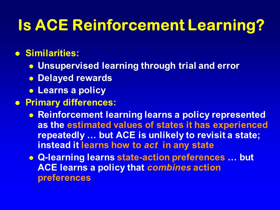 Is ACE Reinforcement Learning.