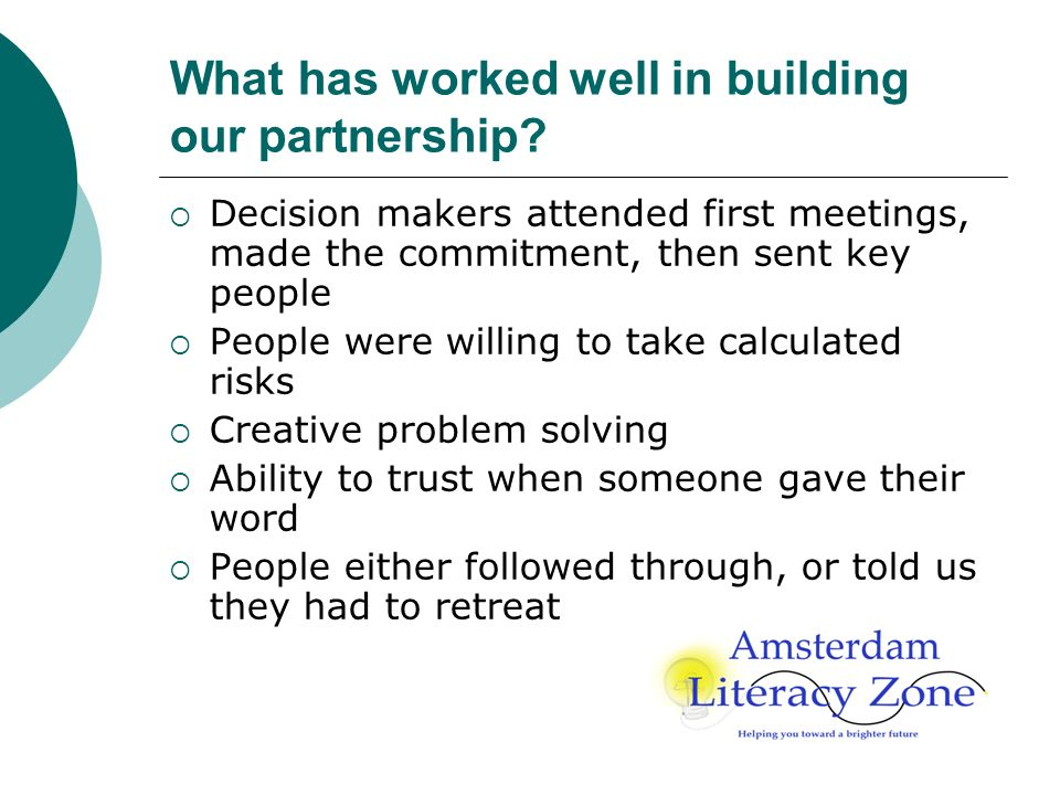What has worked well in building our partnership.
