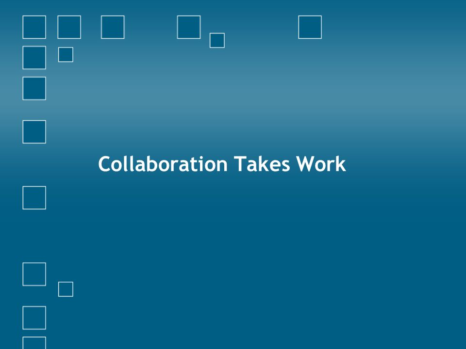 Collaboration Takes Work