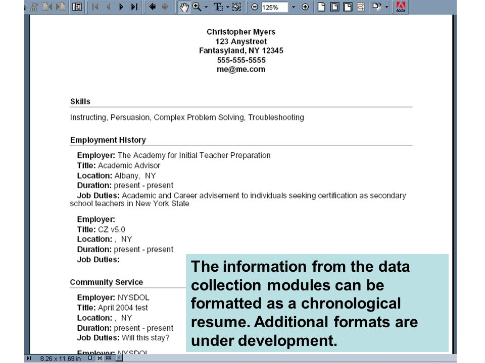 The information from the data collection modules can be formatted as a chronological resume.