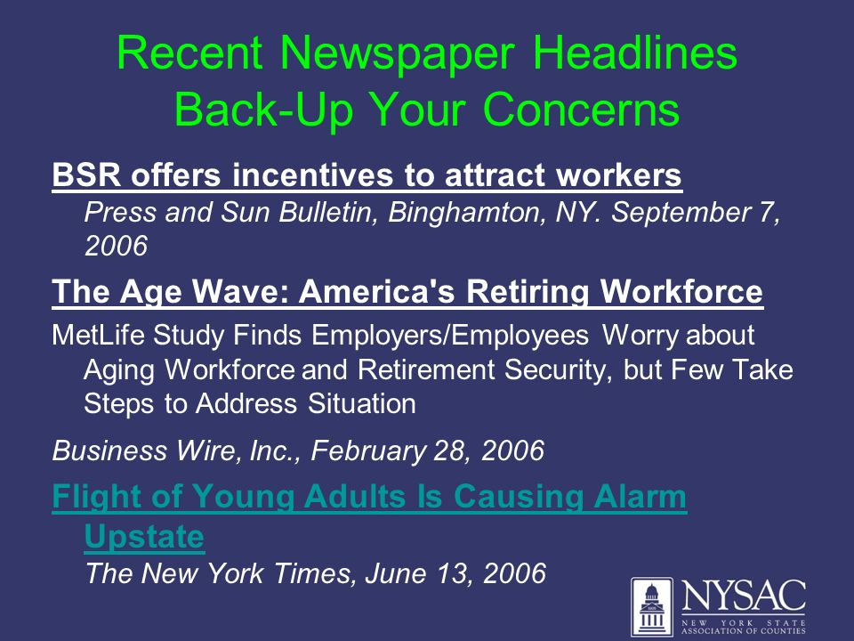 Recent Newspaper Headlines Back-Up Your Concerns BSR offers incentives to attract workers Press and Sun Bulletin, Binghamton, NY.