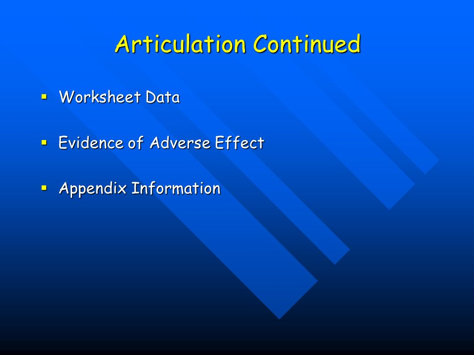 Articulation Continued Worksheet Data Worksheet Data Evidence of Adverse Effect Evidence of Adverse Effect Appendix Information Appendix Information