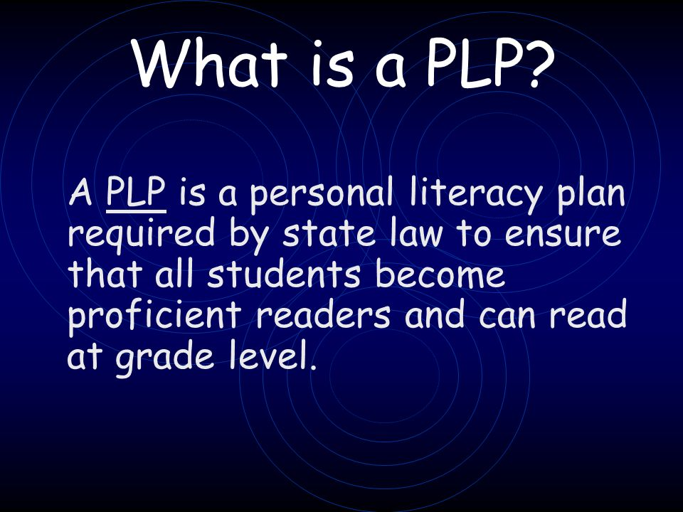 What is a PLP.