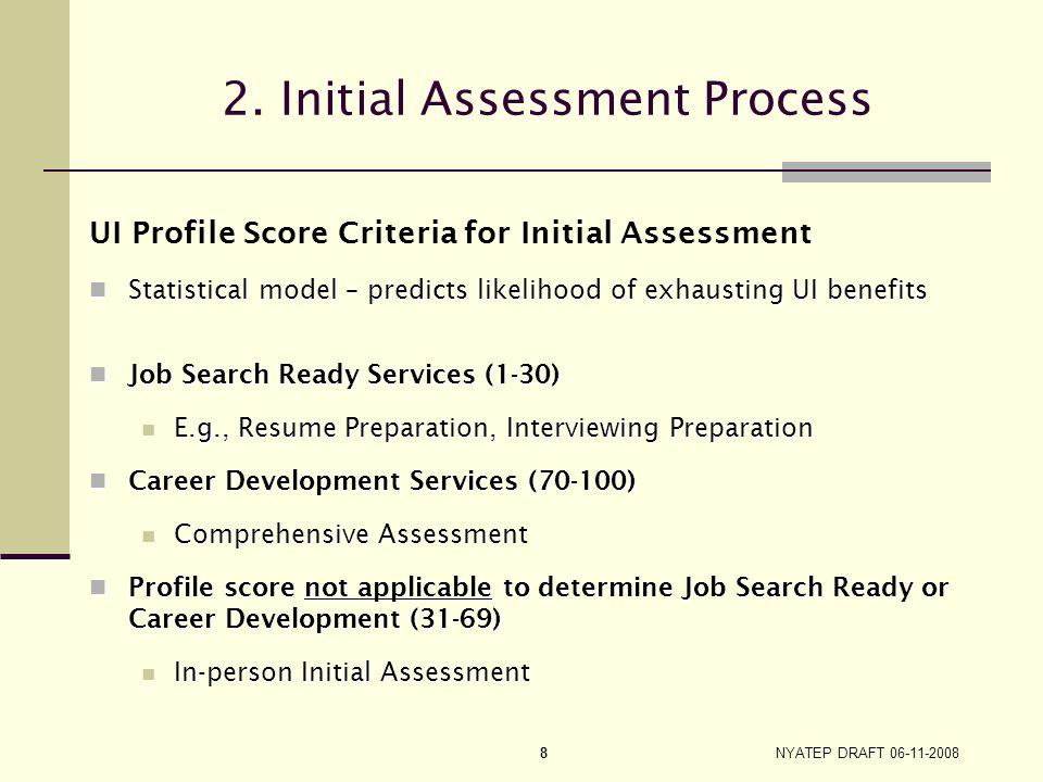 NYATEP DRAFT 06-11-2008 7 Initial Assessment Criteria Initial Assessment Criteria 1. Barriers to Employment and/or Employment Retention 2. Employment