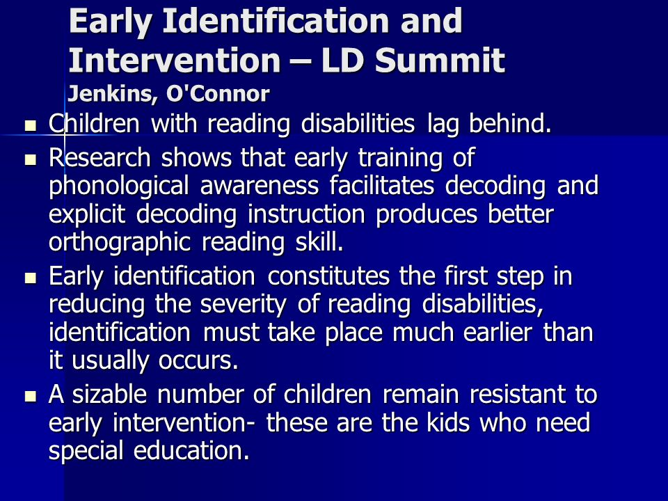 Early Identification and Intervention – LD Summit Jenkins, O Connor Children with reading disabilities lag behind.