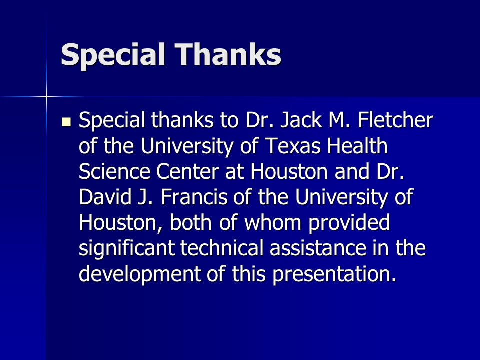 Special Thanks Special thanks to Dr. Jack M.