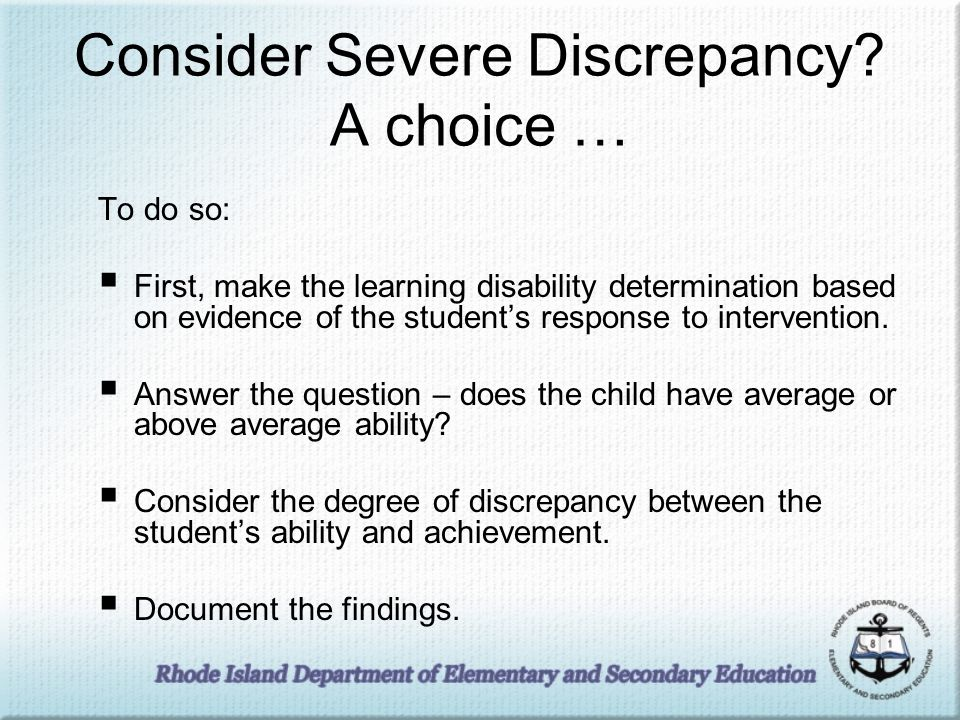 Consider Severe Discrepancy.