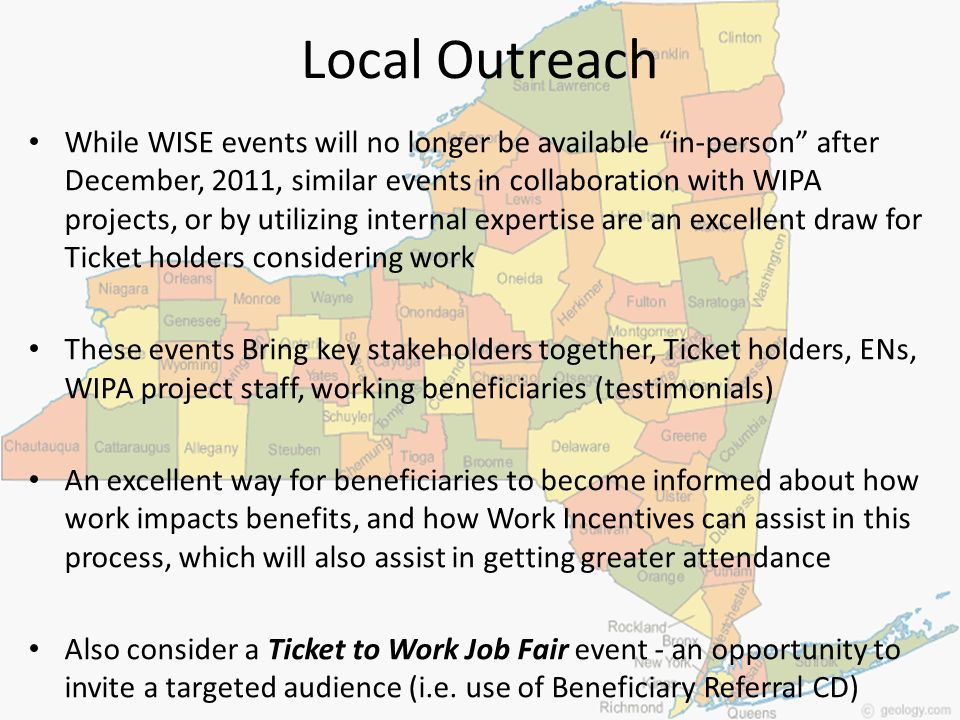 Local Outreach While WISE events will no longer be available in-person after December, 2011, similar events in collaboration with WIPA projects, or by