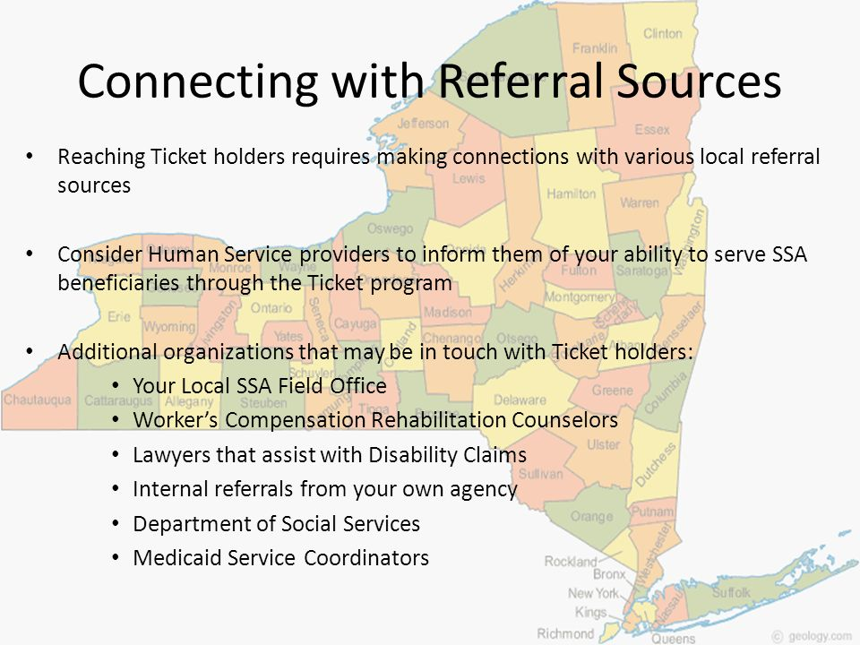 Connecting with Referral Sources Reaching Ticket holders requires making connections with various local referral sources Consider Human Service provid