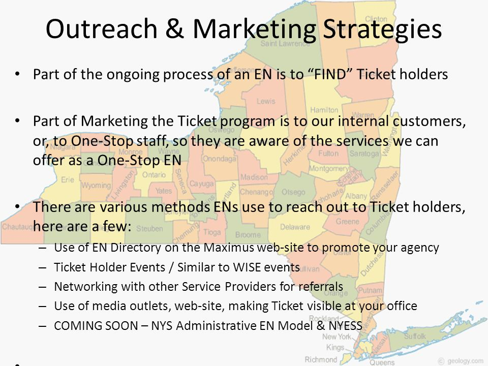 Outreach & Marketing Strategies Part of the ongoing process of an EN is to FIND Ticket holders Part of Marketing the Ticket program is to our internal