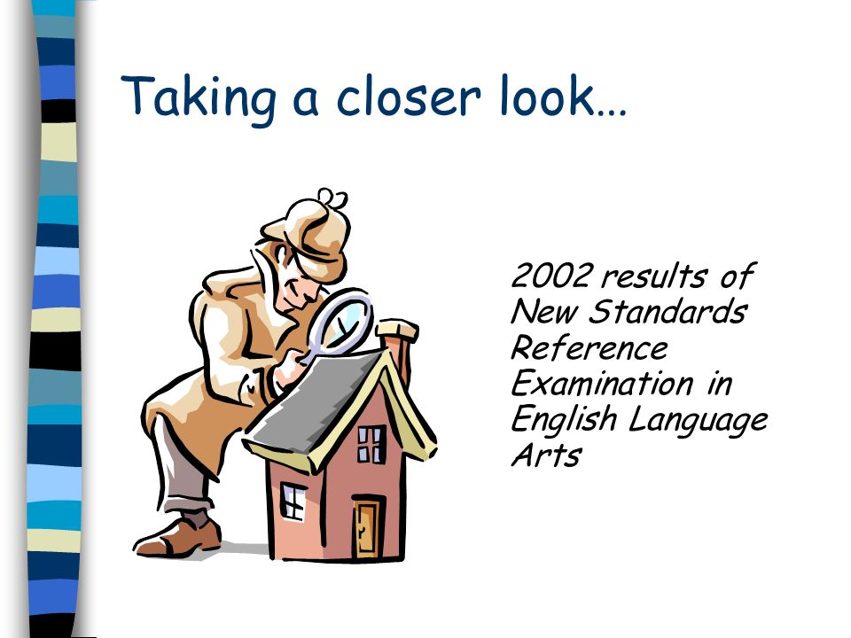 Taking a closer look… 2002 results of New Standards Reference Examination in English Language Arts