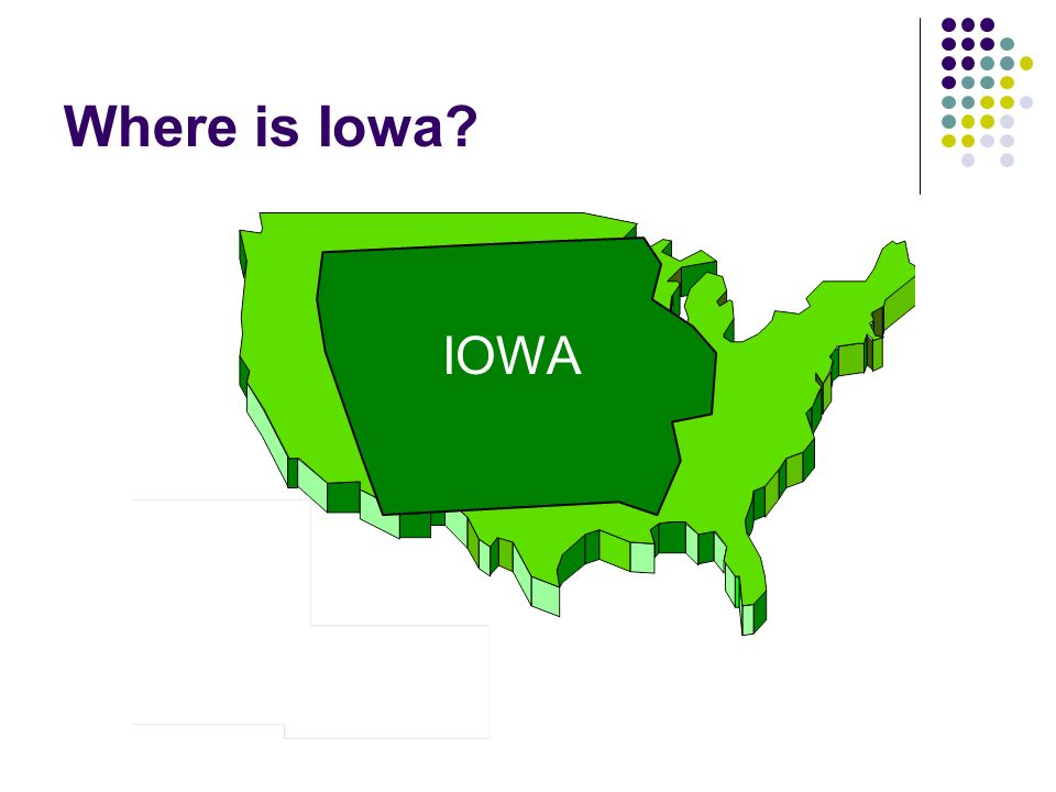 Where is Iowa? IOWA