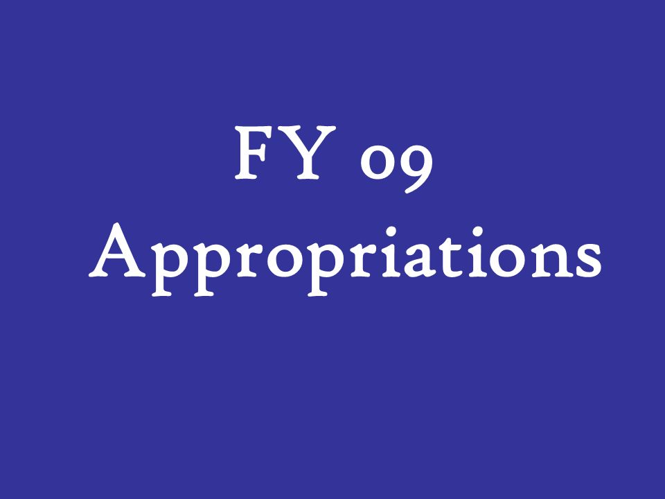 FY 09 Appropriations