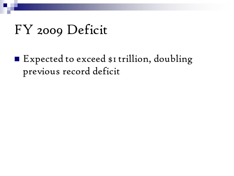FY 2009 Deficit Expected to exceed $1 trillion, doubling previous record deficit