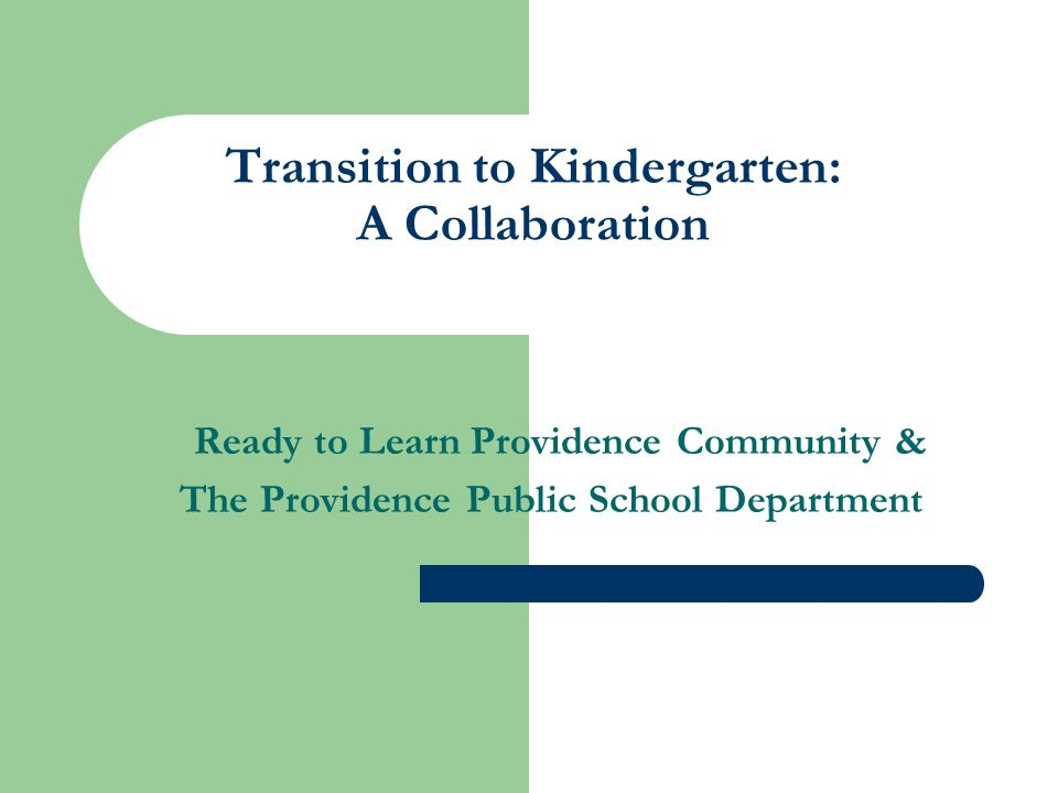 Transition to Kindergarten: A Collaboration Ready to Learn Providence Community & The Providence Public School Department