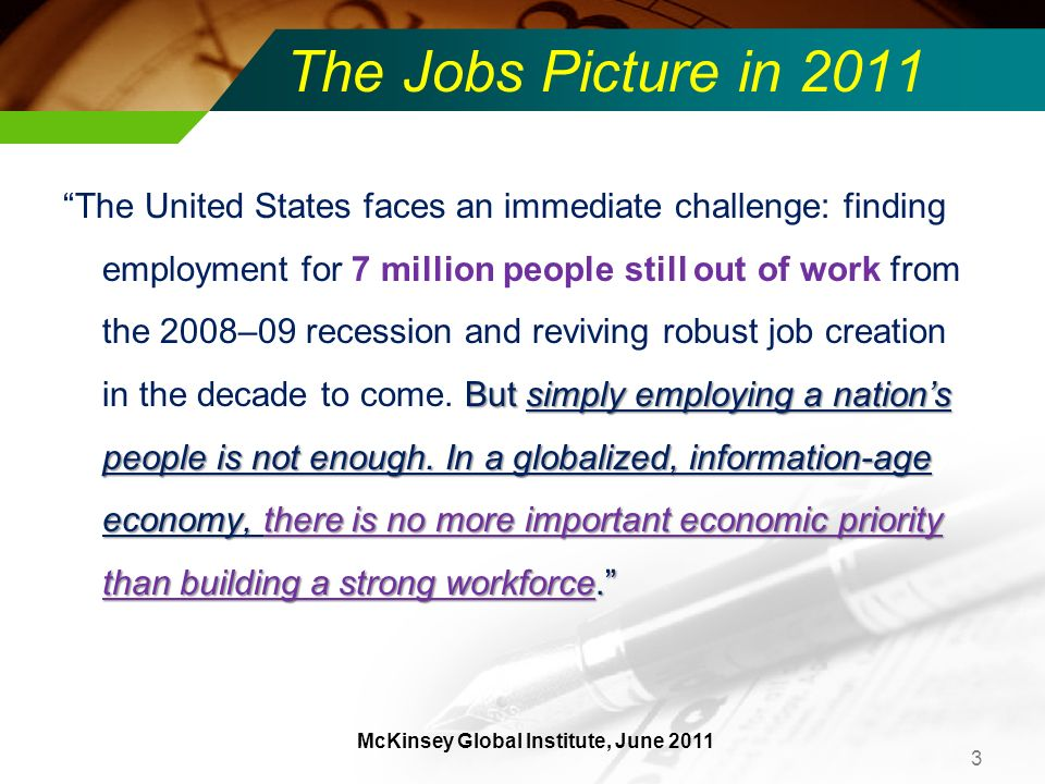 The Jobs Picture in 2011 But simply employing a nations people is not enough.