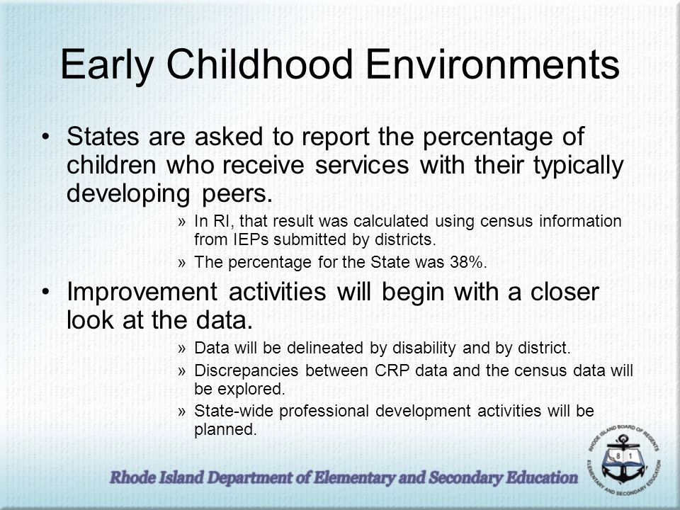Early Childhood Environments States are asked to report the percentage of children who receive services with their typically developing peers.