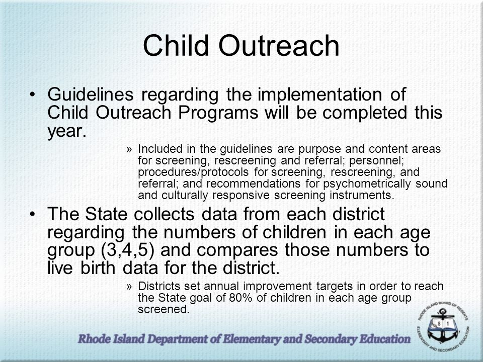 Child Outreach Guidelines regarding the implementation of Child Outreach Programs will be completed this year.