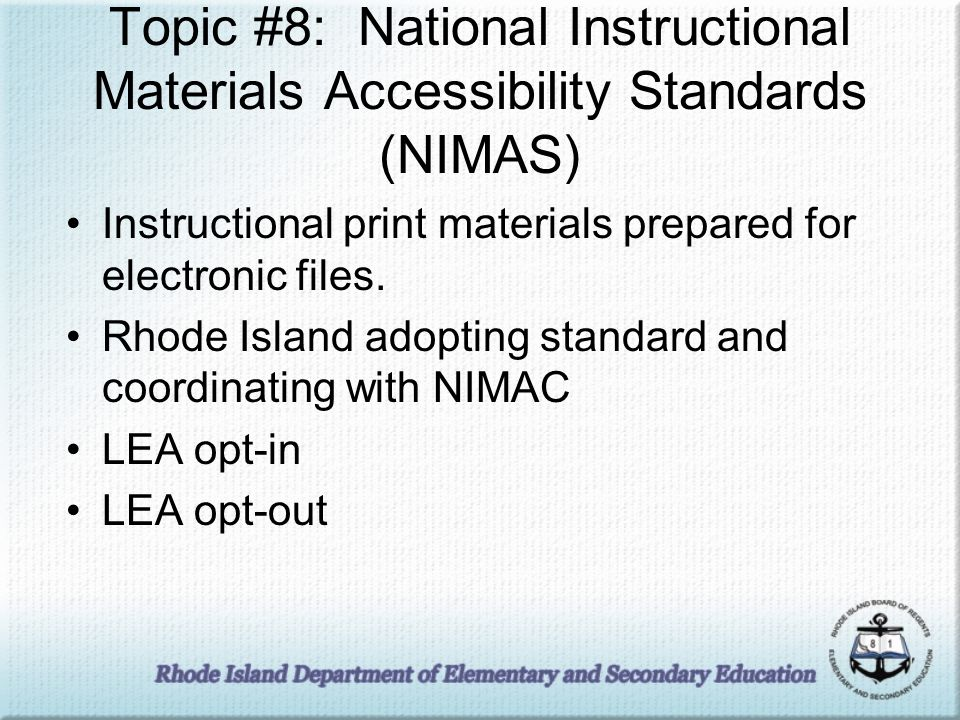 Topic #8: National Instructional Materials Accessibility Standards (NIMAS) Instructional print materials prepared for electronic files. Rhode Island a