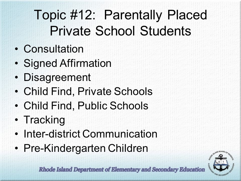 Topic #12: Parentally Placed Private School Students Consultation Signed Affirmation Disagreement Child Find, Private Schools Child Find, Public Schoo