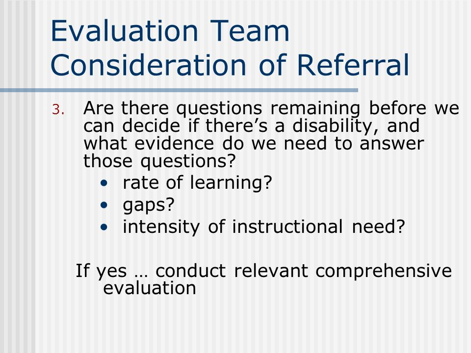 Evaluation Team Consideration of Referral 2.