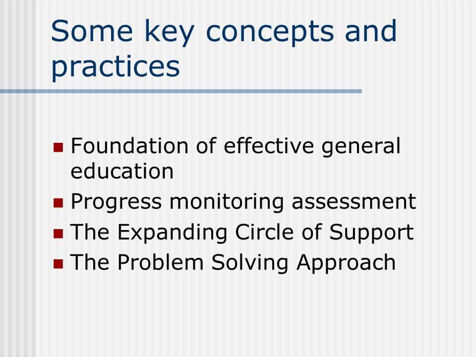 Some shifts in emphasis The primary goal of assessment is to inform interventions. Assessment begins within general education and is an on-going syste